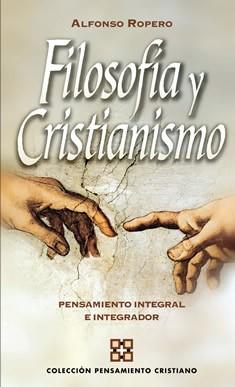 Filosofía y Cristianismo Pensamiento integral e integrador