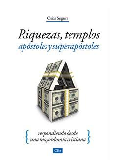Riquezas, Templos Apóstoles y Superapóstoles