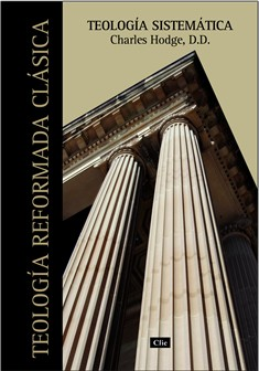 Teología Sistemática Teología Reformada Clásica