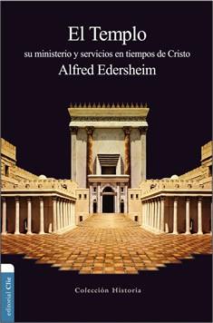 El Templo: su ministerio y servicios en tiempos de Cristo