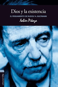 El pensamiento de Rudolf Bultmann: Dios y la existencia