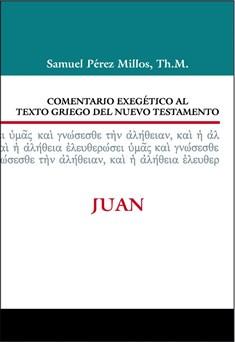 04. Comentario exegético al texto griego del Nuevo Testamento: Juan