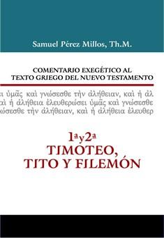 13. Comentario exegético al texto griego del Nuevo Testamento: 1 y 2 de Timoteo y Tito y Filemón