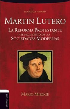 Martín Lutero. La Reforma protestante y el nacimiento de la sociedad moderna