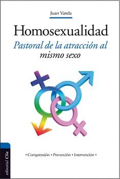 La homosexualidad: Pastoral de la atracción al mismo sexo.
