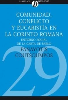 29. Comunidad, Conflicto y Eucaristía en la Corinto Romana