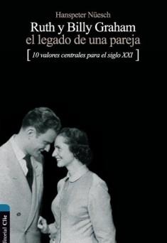 Ruth y Billy Graham El legado de una pareja